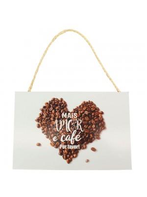 Placa Decorativa Mais Amor E Café Por Favor 20x30cm